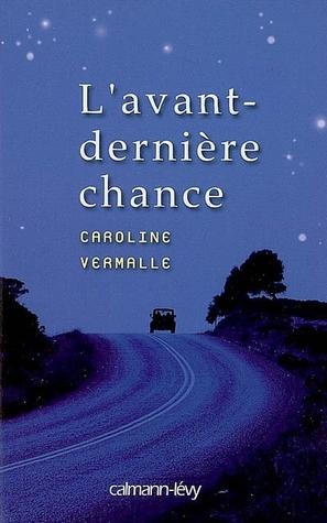 Lavant-derniére chance Caroline Vermalle