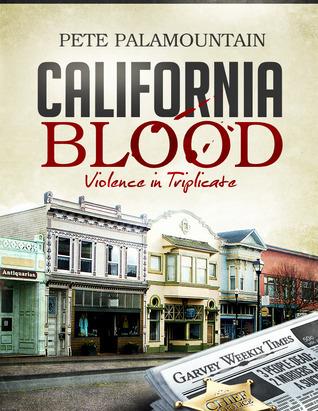 California Blood  by  Pete Palamountain
