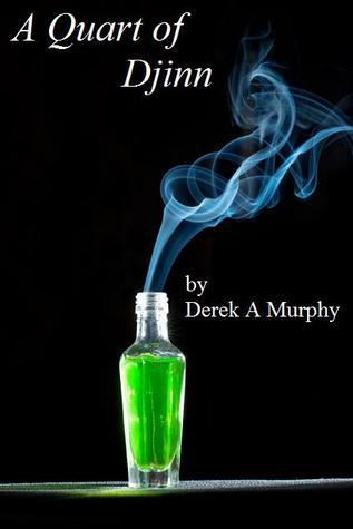 A Quart of Djinn  by  Derek A. Murphy