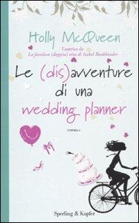 Le (dis)avventure di una wedding planner Holly McQueen