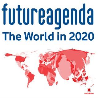 Future Agenda: The World in 2020  by  Tim Jones