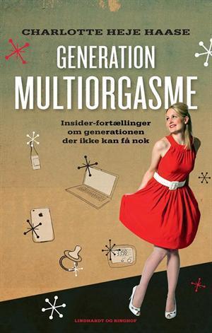 Generation Multiorgasme  by  Charlotte Heje Haase