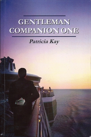 Gentleman Companion One (Gentleman Companion Trilogy, #1)  by  Patricia   Kay