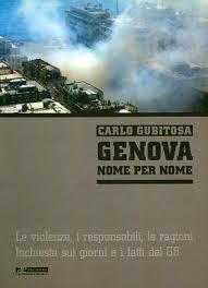 Genova nome per nome. Le violenze, i responsabili, le ragioni. Inchiesta sui giorni e i fatti del G8  by  Carlo Gubitosa