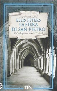 La fiera di san Pietro (Le indagini di fratello Cadfael, #4)  by  Ellis Peters