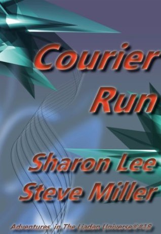 Courier Run (Adventures in the Liaden Universe, #18)  by  Sharon Lee
