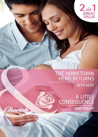 The Hometown Hero Returns & A Little Consequence Beth Kery