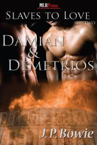 Damian and Demetrios  by  J.P. Bowie