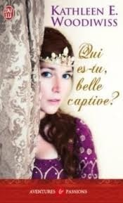 Qui es-tu belle captive?  by  Kathleen E. Woodiwiss