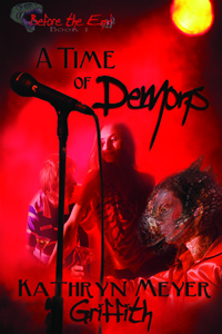 A Time of Demons (Before the End series)  by  Kathryn Meyer Griffith