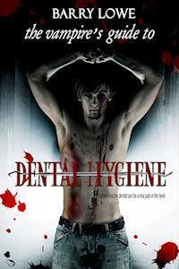 The Vampires Guide To Dental Hygiene Barry Lowe
