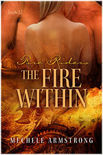 The Fire Within (Fire Riders, #2) Mechele Armstrong