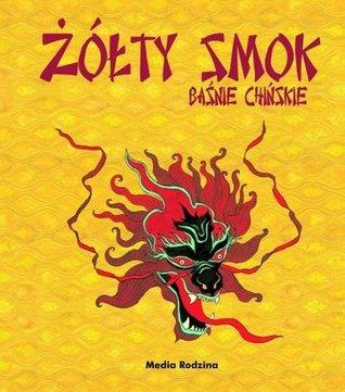 Żółty smok. Baśnie chińskie  by  Renata Fucikova
