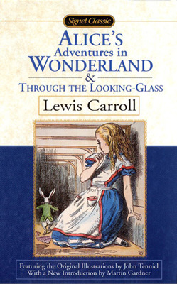 Alice: Through The Looking Glass: And What Alice Found There  by  Lewis Carroll