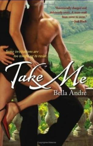 Take Me (Take Me, #1)  by  Bella Andre
