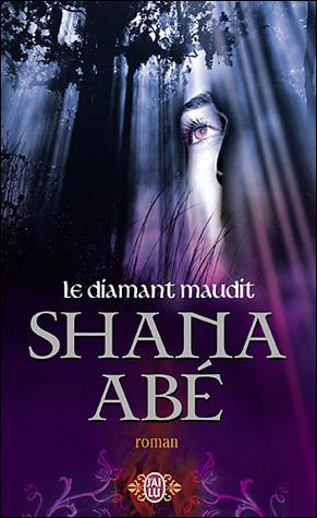Le diamant maudit (Drakon, #2)  by  Shana Abe