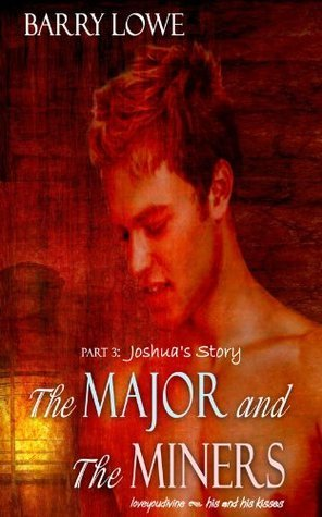 Joshuas Story (The Major and The Miners #3)  by  Barry Lowe
