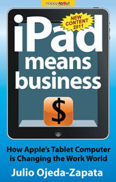 iPad Means Business - How Apples Tablet Computer is Changing the Work World Julio Ojeda Zapata
