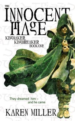 The Innocent Mage (Kingmaker, Kingbreaker, #1)  by  Karen Miller