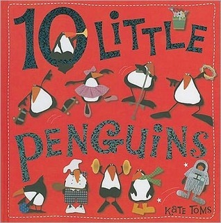 10 Little Penguins  by  Kate Toms