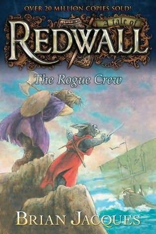 The Rogue Crew (Redwall, #22) Brian Jacques