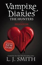 Phantom (The Vampire Diaries: The Hunters, #1) L.J. Smith