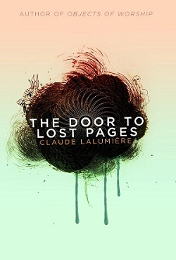 The Door to Lost Pages Claude Lalumière