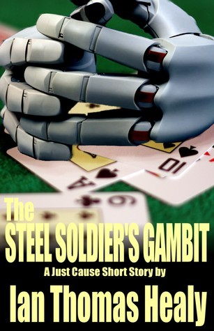 The Steel Soldiers Gambit Ian Thomas Healy