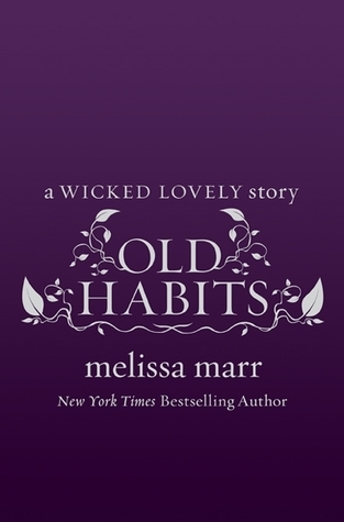 Old Habits (Wicked Lovely, #2.6) Melissa Marr