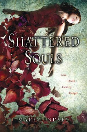 Shattered Souls (Souls, #1) Mary Lindsey