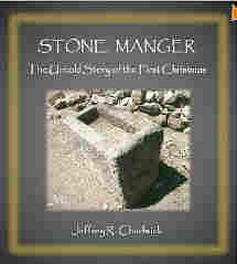 The Stone Manger--The Untold Story of the First Christmas  by  Jeffrey R. Chadwick