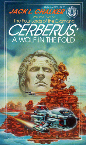 Cerberus: A Wolf in the Fold (The Four Lords of the Diamond, #2)  by  Jack L. Chalker