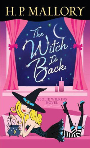 The Witch Is Back (Jolie Wilkins #4)  by  H.P. Mallory