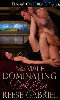 Dominating Dekalia (More Than Male, #8)  by  Reese Gabriel