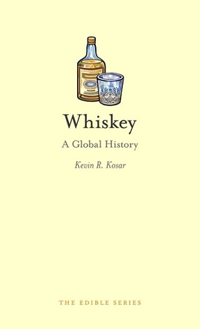 Whiskey: A Global History  by  Kevin R. Kosar