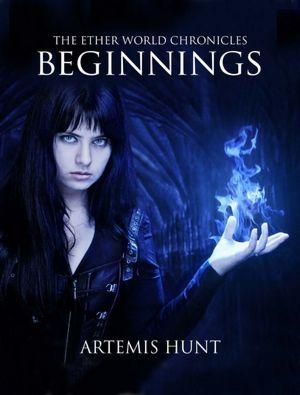 The Ether World Chronicles: Beginnings Artemis Hunt