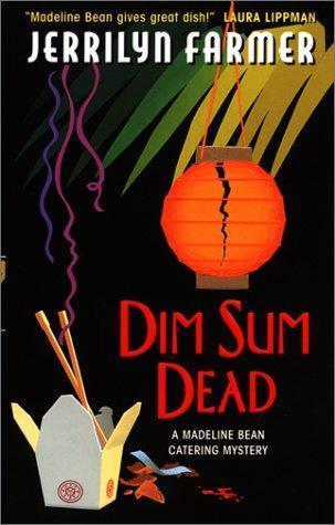 Dim Sum Dead (Madeline Bean, #4)  by  Jerrilyn Farmer