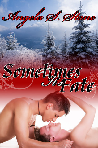 Sometimes Its Fate (Canadas Finest, #1) Angela S. Stone