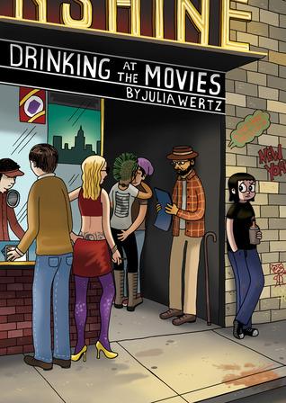 Drinking at the Movies Julia Wertz