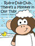 Rub-a-Dub-Dub, Theres a Monkey in Our Tub!  by  Heather Wallace