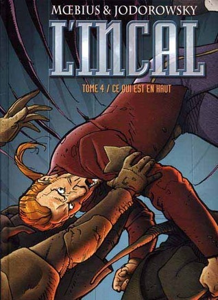 LIncal: Ce qui est en haut (The Incal, #4)  by  Alejandro Jodorowsky