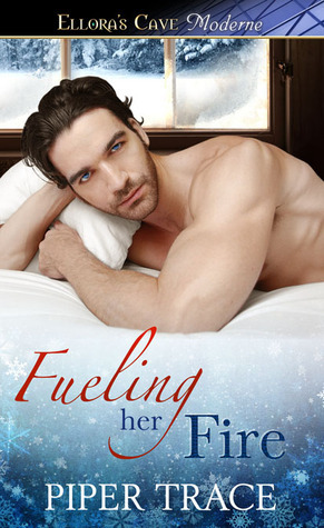 Fueling Her Fire  by  Piper Trace