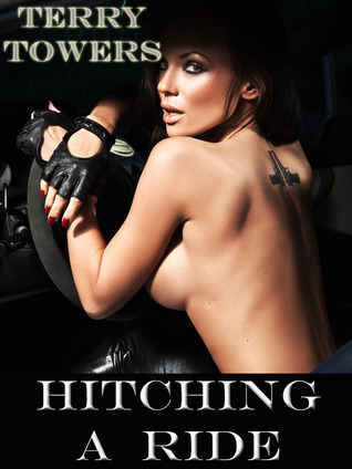 Hitching a ride (Hitching A Ride, #1) Terry Towers