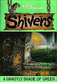A Ghastly Shade of Green (Shivers, #2) M.D. Spenser