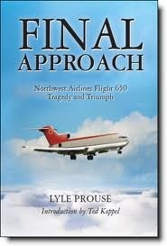 Final Approach - Northwest Airlines Flight 650, Tragedy and Triumph  by  Lyle Prouse