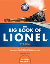 The Big Book of Lionel: The Complete Guide to Owning and Running Americas Favorite Toy Trains  by  Robert Schleicher
