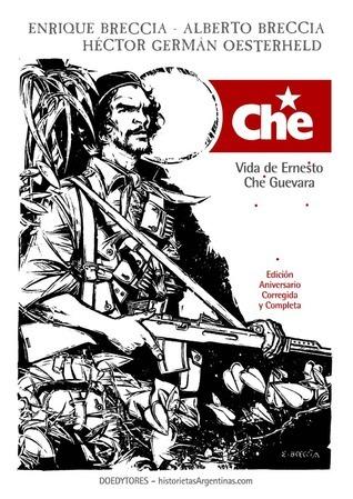 Che: Vida de Ernesto Che Guevara  by  Héctor Germán Oesterheld