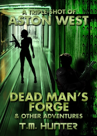 Dead Mans Forge & Other Adventures T.M.  Hunter