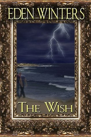 The Wish (The Wish, #1)  by  Eden Winters