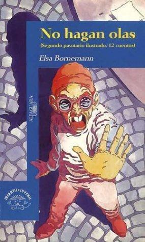No Hagan Olas: Segundo Pavotario Ilustrado (Pavotario ilustrado, #2)  by  Elsa Bornemann